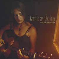 Gentle As The Sun — Naomi Sommers