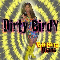 Dirty Birdy — Banana Diana