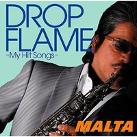 Dropflame - My Hit Songs - — Malta