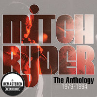 The Anthology - (1979 - 1994) - Best Of — Mitch Ryder
