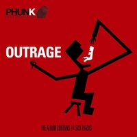 Outrage — Phunk Investigation