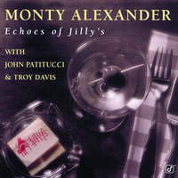 Echoes Of Jilly's — Monty Alexander