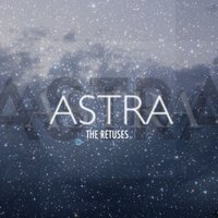 Astra — The Retuses