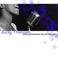 The Jazz Masters Collection, Vol. 3 — Lucky Thompson