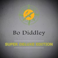 Super Deluxe Edition — Bo Diddley