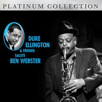 Duke Ellington & Friends Salute Ben Webster — Duke Ellington & Friends
