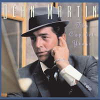 The Capitol Years — Dean Martin