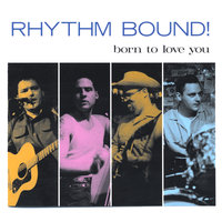 Born To Love You — Rhythm Bound!