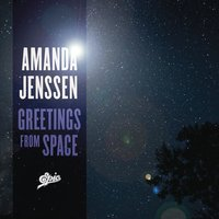 Greetings From Space — Amanda Jenssen
