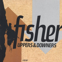 Uppers and Downers — Fisher