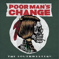 The Southwestern — Poor Man's Change