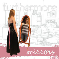 Mirrors — Furthermore