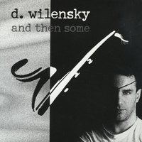 And Then Some — D. Wilensky