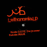 Lethonomia LP — Praxis, Dave The Drummer