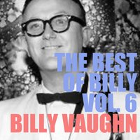 The Best of Billy, Vol. 6 — Billy Vaughan