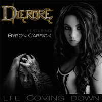 Life Coming Down (feat. Byron Carrick) — Dierdre