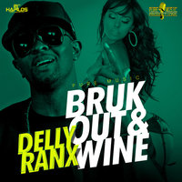 Bruk Out & Wine - Single — Delly Ranx