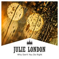 Why Don't You Do Right — Julie London