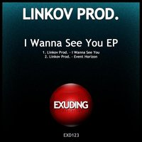 I Wanna See You — Linkov Prod., Linkov Prod
