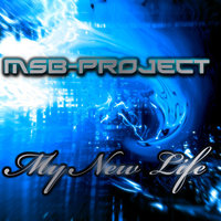 My New Life — M.S.B. Project