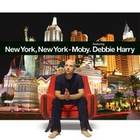 New York New York — Debbie Harry, Moby