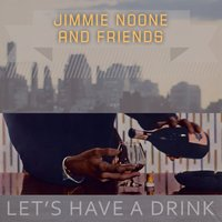 Lets Have A Drink — Jimmie Noone's Apex Club Orchestra, Jimmie's Blue Melody Boys