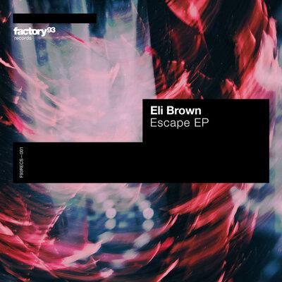 Eli Brown - Escape (Original Mix) [2021]