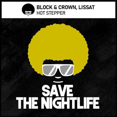 Lissat, Block & Crown - Hot Stepper (2021 Remix) [2021]