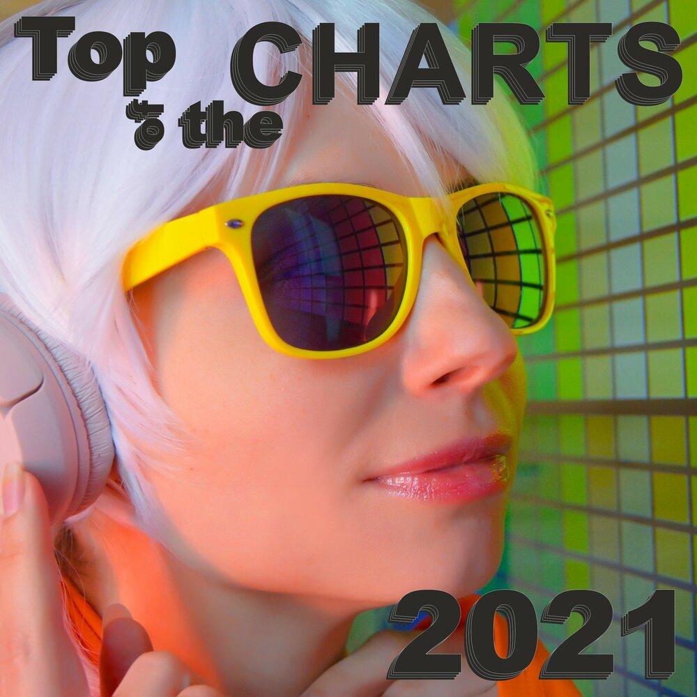 Top of the Charts 2021. Слушать онлайн на Яндекс.Музыке