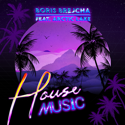 Boris Brejcha - House Music feat. Arctic Lake (Original Mix) [2021]