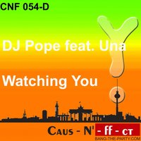 Watching You (Featuring Una) — DJ Pope