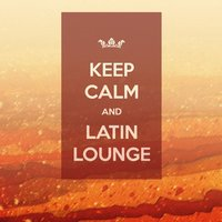 Keep Calm and Latin Lounge — сборник