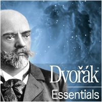 Dvorák Essentials — Антонин Дворжак, Chamber Orchestra Of Europe, New York Philharmonic