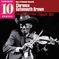 "Flippin' Out — Clarence ""Gatemouth"" Brown"