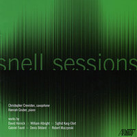the snell sessions — Габриэль Форе, Christopher Creviston, Hannah Gruber