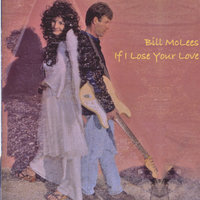 If I Lose Your Love — Bill McLees