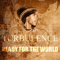 Ready For The World — Turbulence
