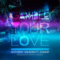 Gamble Your Love — Anthony Vaughn