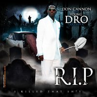 Don Cannon & Young Dro Present R.I.P. — Young Dro