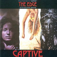 Captive Original Soundtrack — The Edge