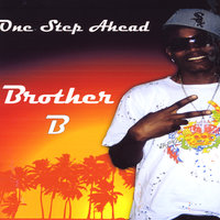One Step Ahead — Brother B