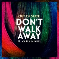 Don't Walk Away — Out of State