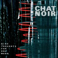 Nine Thoughts for One Word — Chat Noir