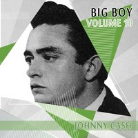 Big Boy Johnny Cash, Vol. 10 — Johnny Cash