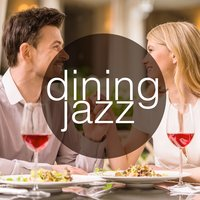 Dining Jazz — Dinner Jazz, Dining With Jazz, Restaurant Music, Dining with Jazz|Dinner Jazz|Restaurant Music