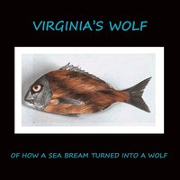 Of How a Sea Bream Turned Into a Wolf — Virginia Wolf