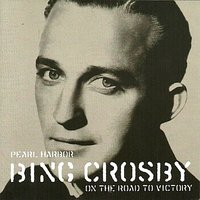 Pearl Harbour Bing Crosby on the Road to Victory — Bing Crosby
