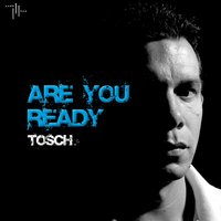 Are You Ready — Tosch