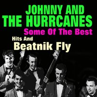 Some of the Best Hits and Beatnik Fly — Johnny and The Hurricanes