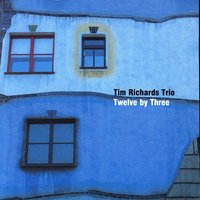 Twelve By Three — Tim Richards Trio